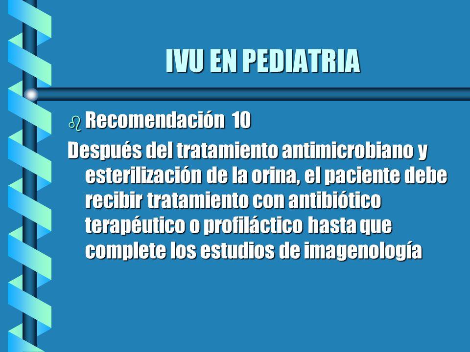 IVU EN PEDIATRIA Recomendación 10