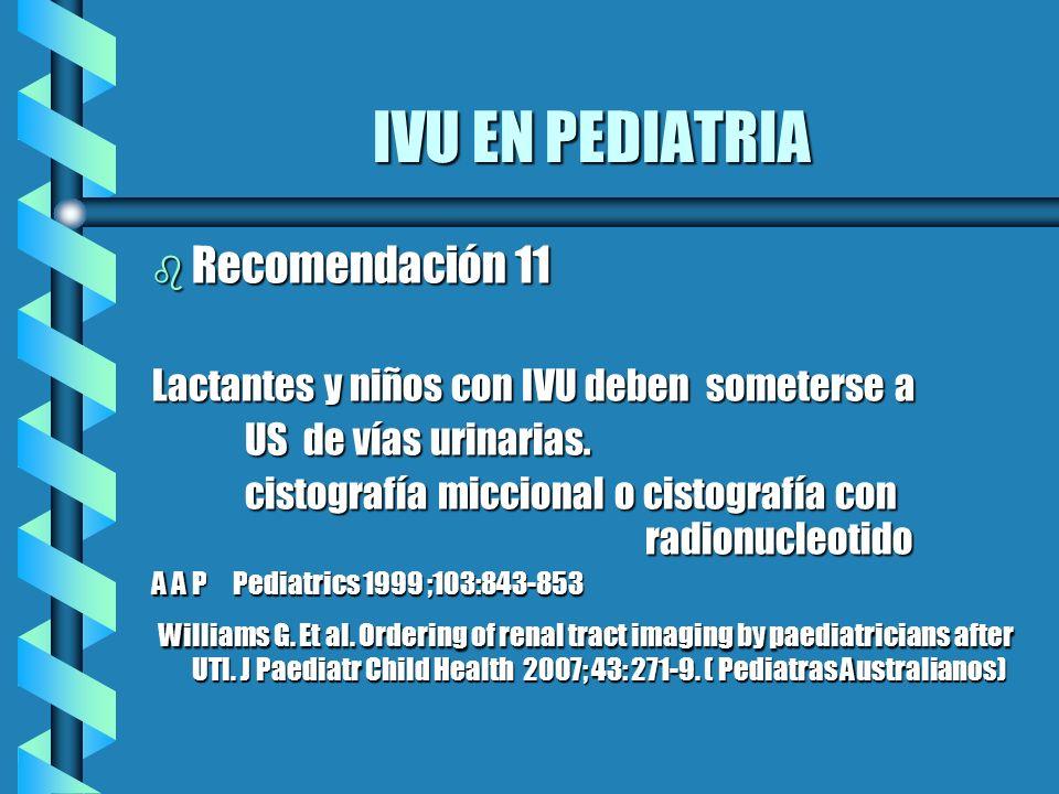 IVU EN PEDIATRIA Recomendación 11