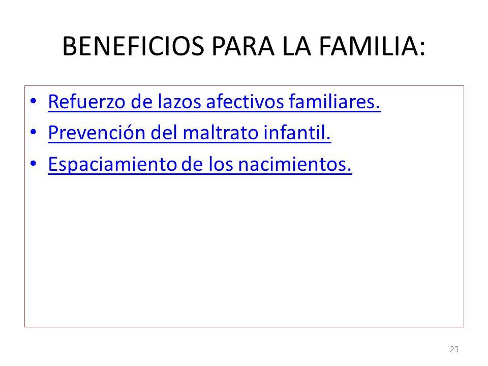 BENEFICIOS PARA LA FAMILIA: