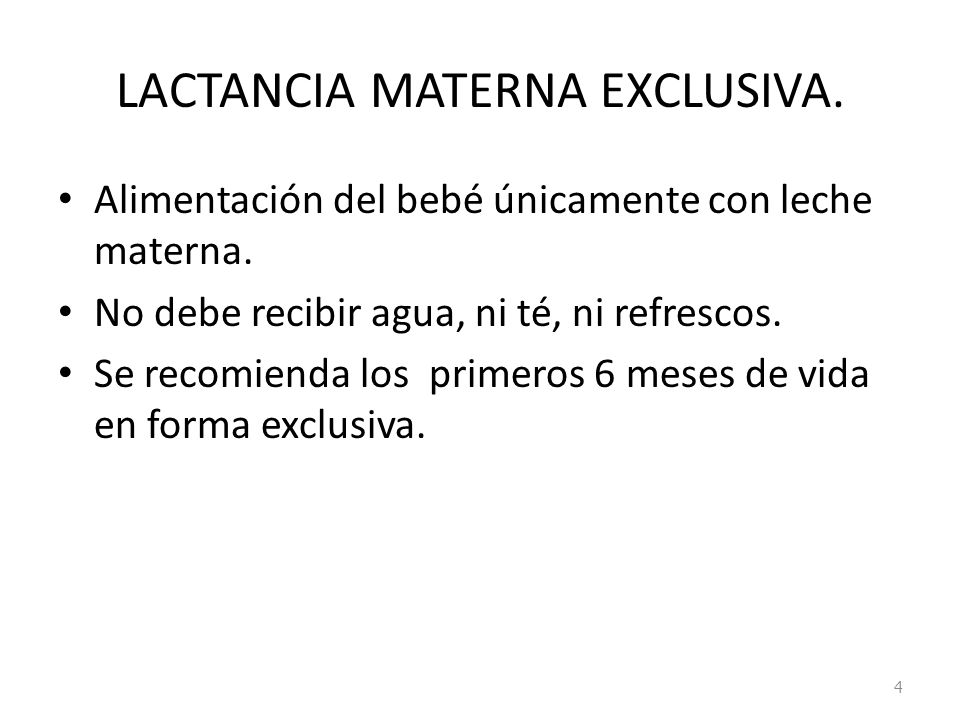 LACTANCIA MATERNA EXCLUSIVA.
