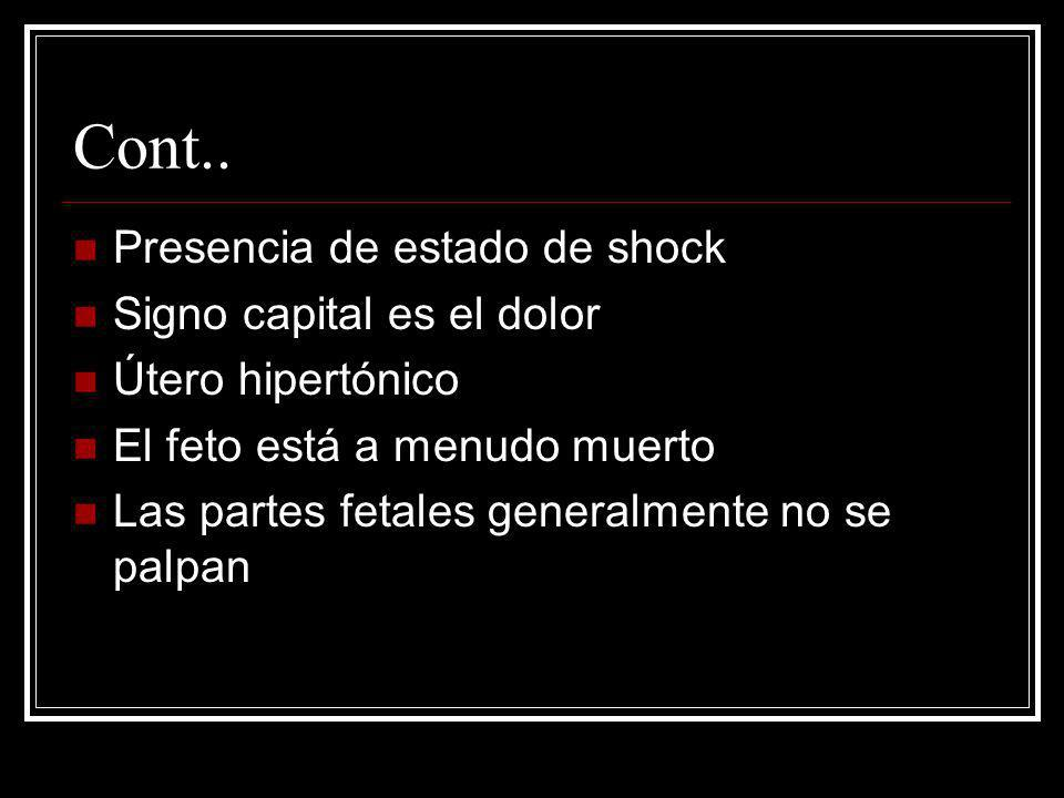 Cont.. Presencia de estado de shock Signo capital es el dolor