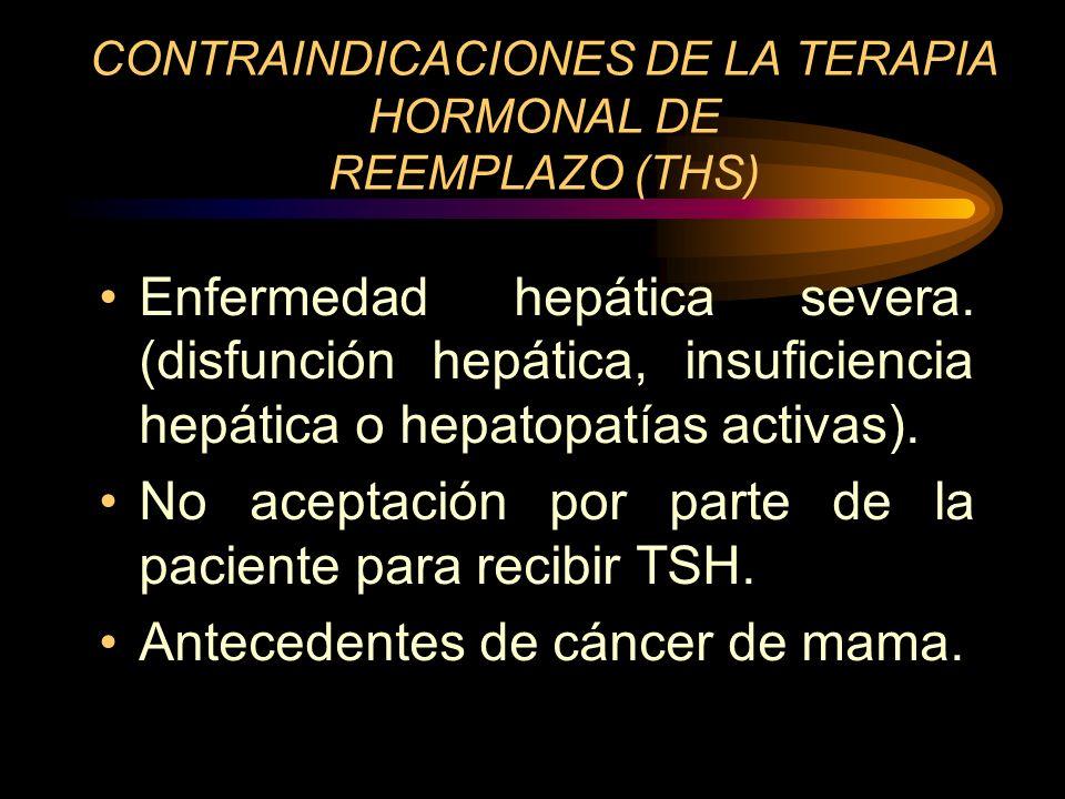 CONTRAINDICACIONES DE LA TERAPIA HORMONAL DE REEMPLAZO (THS)