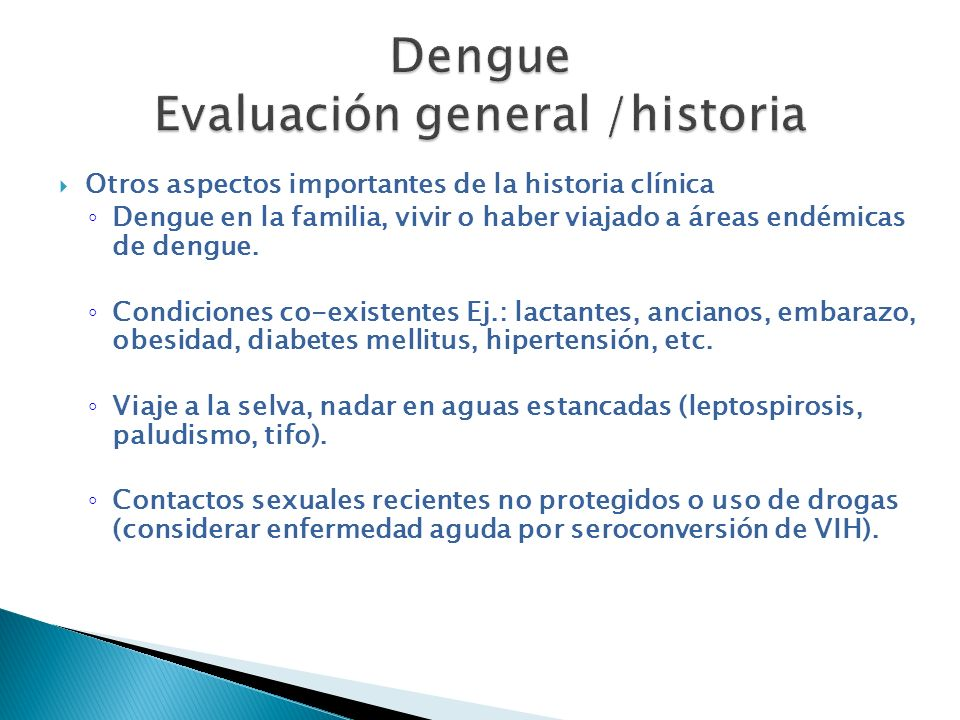 Dengue Evaluación general /historia