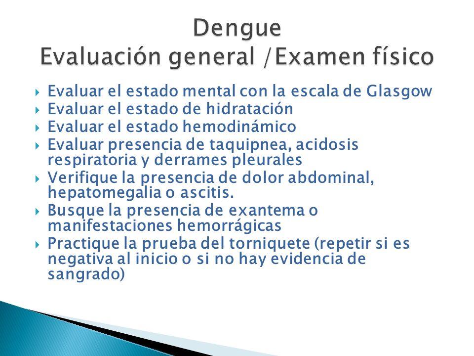 Dengue Evaluación general /Examen físico