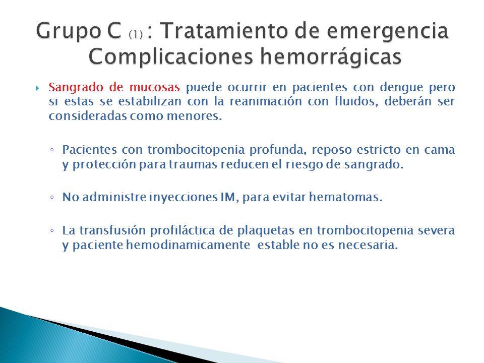 Grupo C (1) : Tratamiento de emergencia Complicaciones hemorrágicas