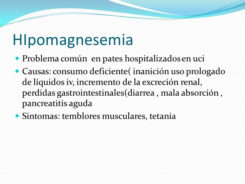 HIpomagnesemia Problema común en pates hospitalizados en uci