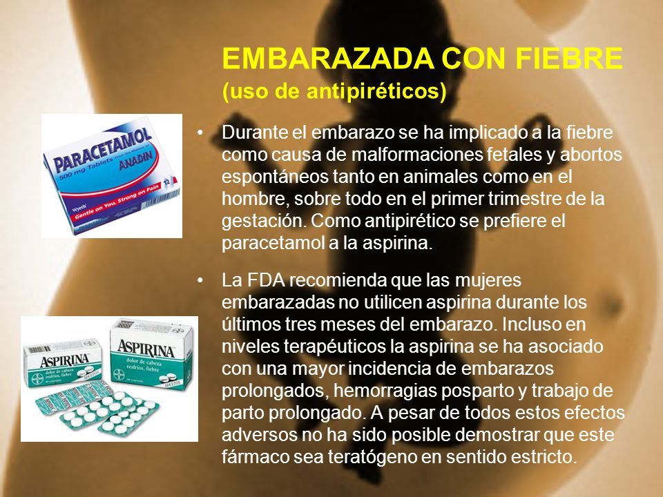 EMBARAZADA CON FIEBRE (uso de antipiréticos)