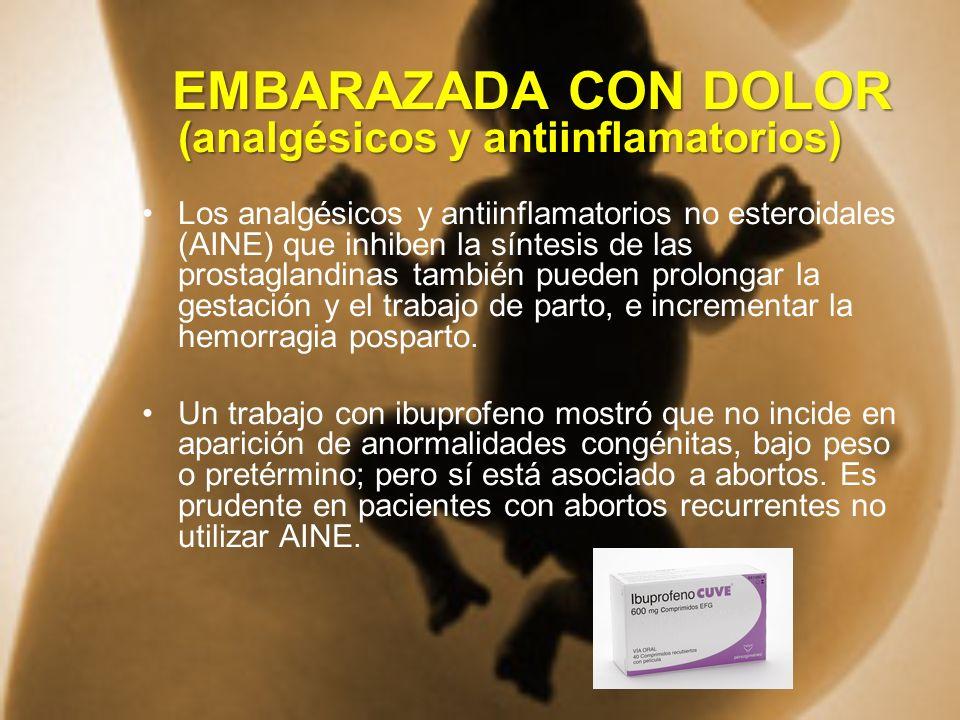 EMBARAZADA CON DOLOR (analgésicos y antiinflamatorios)