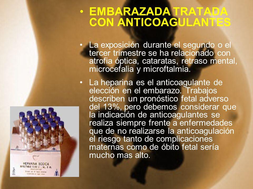 EMBARAZADA TRATADA CON ANTICOAGULANTES