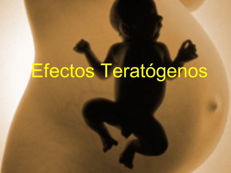 Efectos Teratógenos