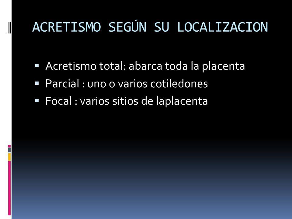 ACRETISMO SEGÚN SU LOCALIZACION