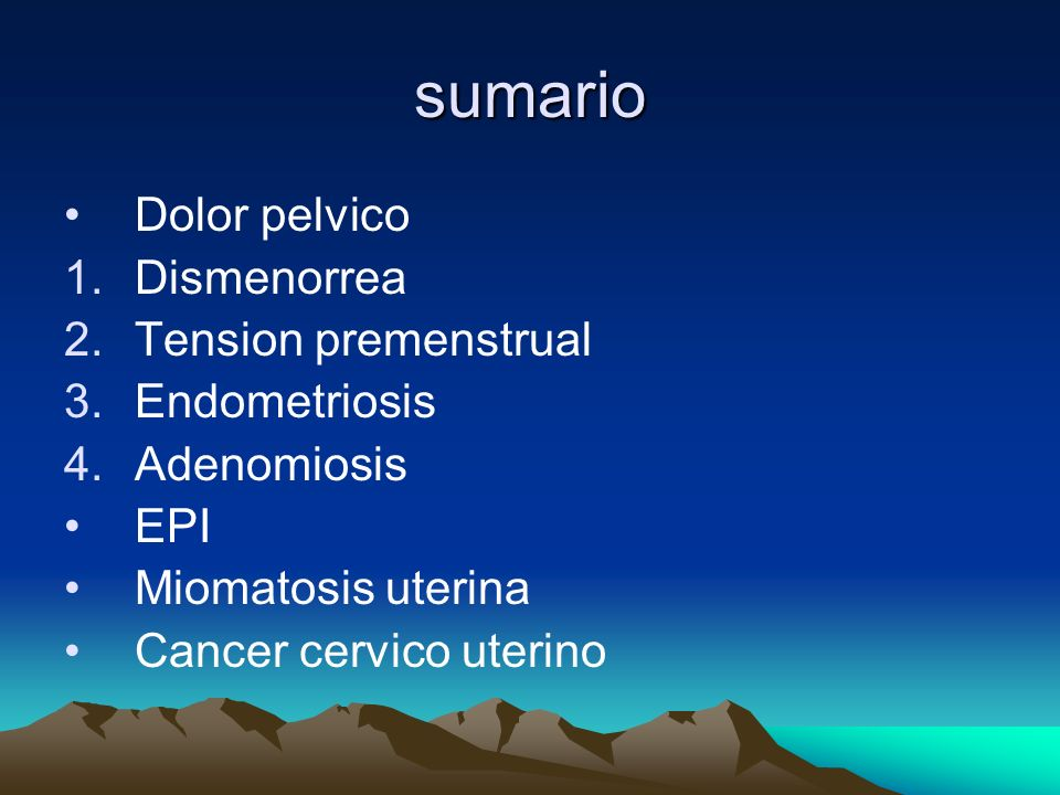 sumario Dolor pelvico Dismenorrea Tension premenstrual Endometriosis