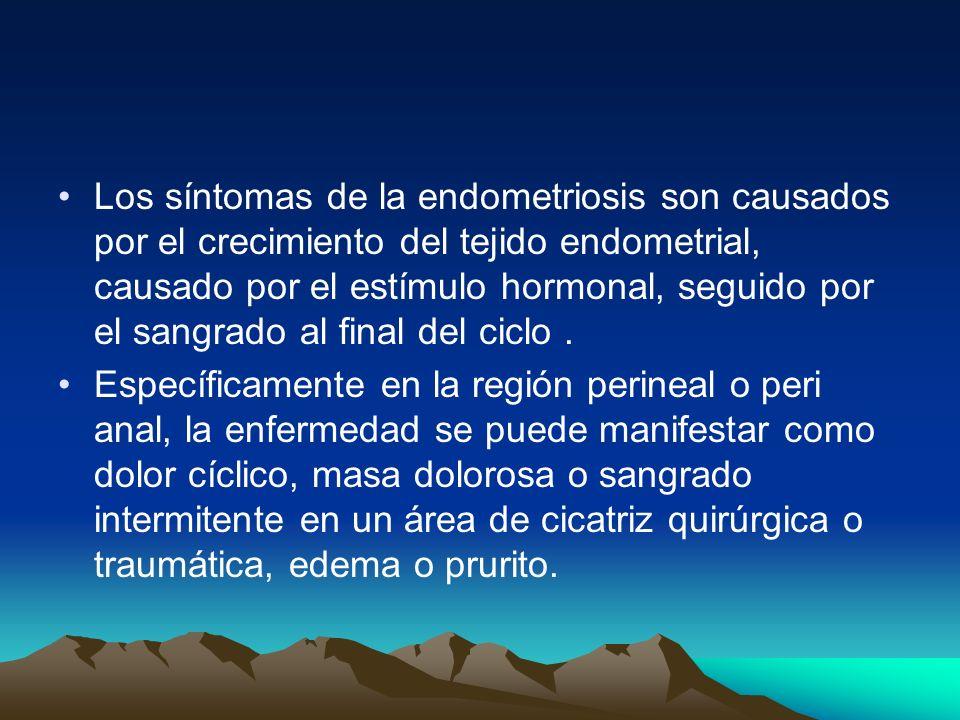 Los síntomas de la endometriosis son causados por el crecimiento del tejido endometrial, causado por el estímulo hormonal, seguido por el sangrado al final del ciclo .