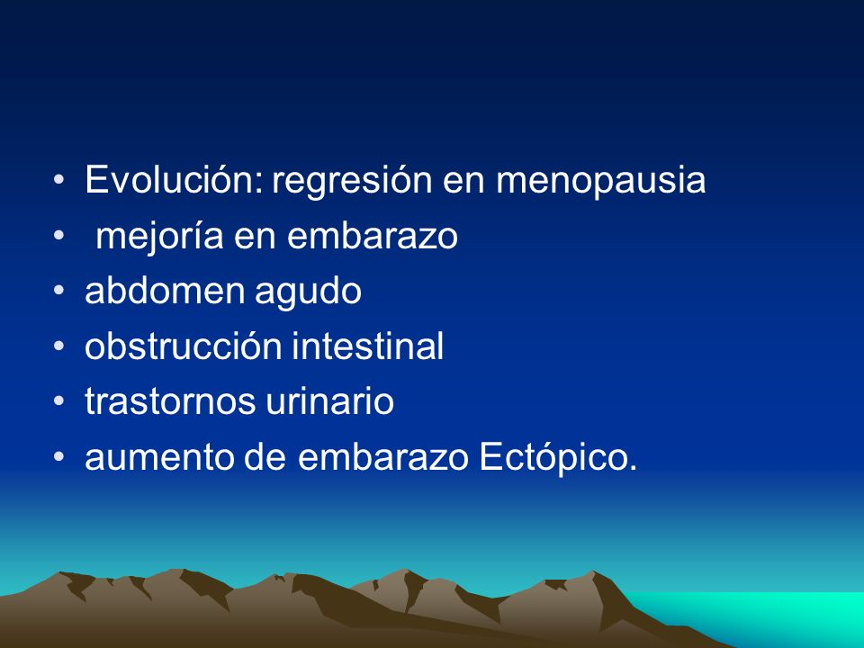 Evolución: regresión en menopausia