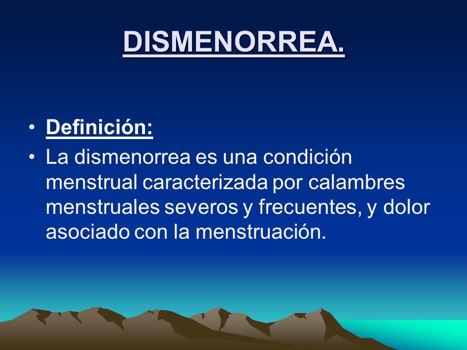DISMENORREA. Definición: