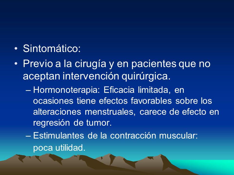 Sintomático:Previo a la cirugía y en pacientes que no aceptan intervención quirúrgica.