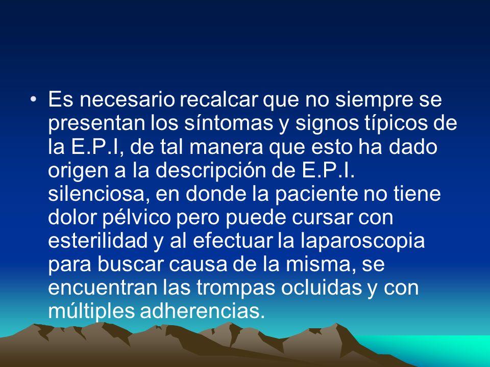 Es necesario recalcar que no siempre se presentan los síntomas y signos típicos de la E.P.I, de tal manera que esto ha dado origen a la descripción de E.P.I.