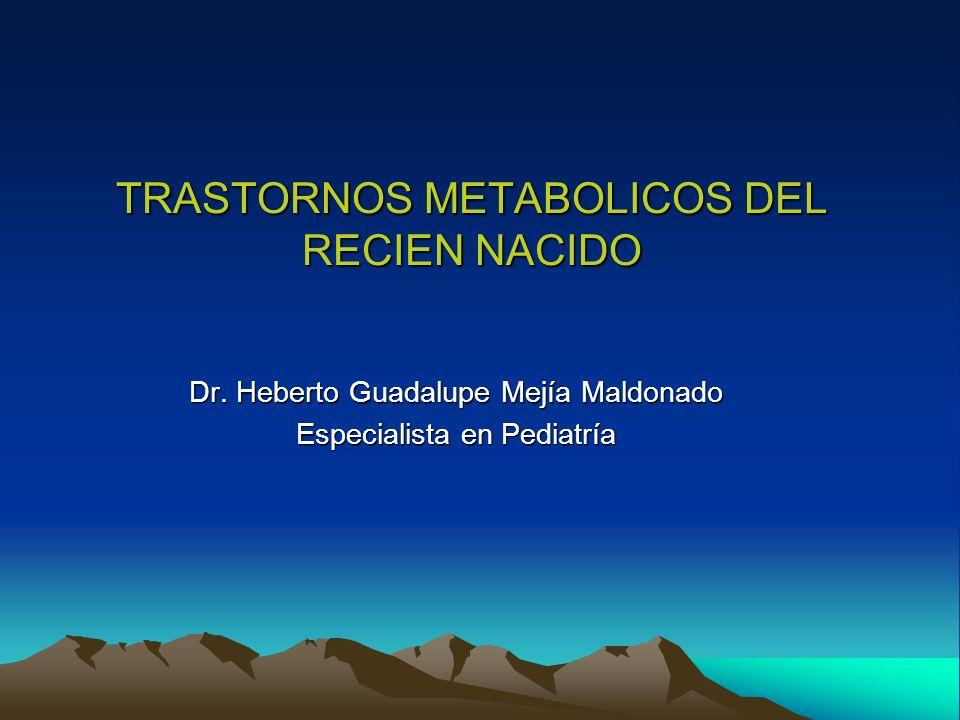 TRASTORNOS METABOLICOS DEL RECIEN NACIDO