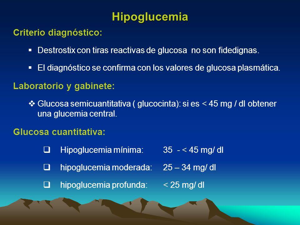 Hipoglucemia Criterio diagnóstico: Laboratorio y gabinete: