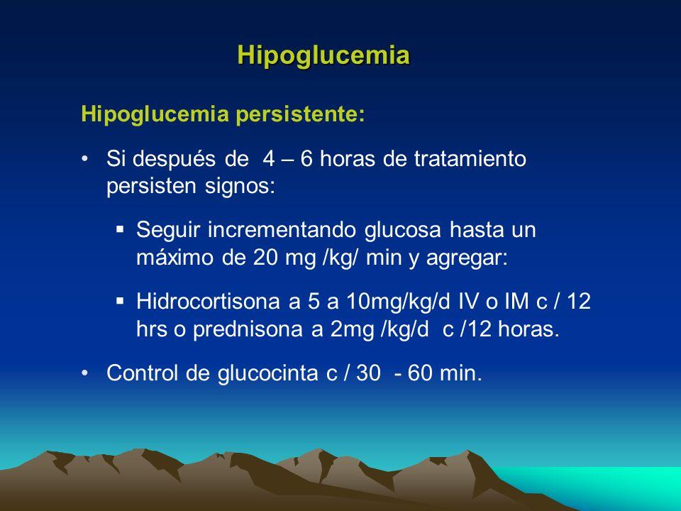Hipoglucemia Hipoglucemia persistente: