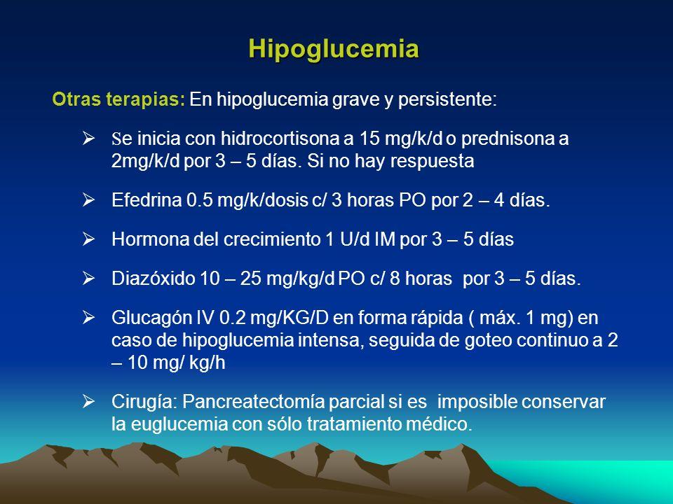 Hipoglucemia Otras terapias: En hipoglucemia grave y persistente: