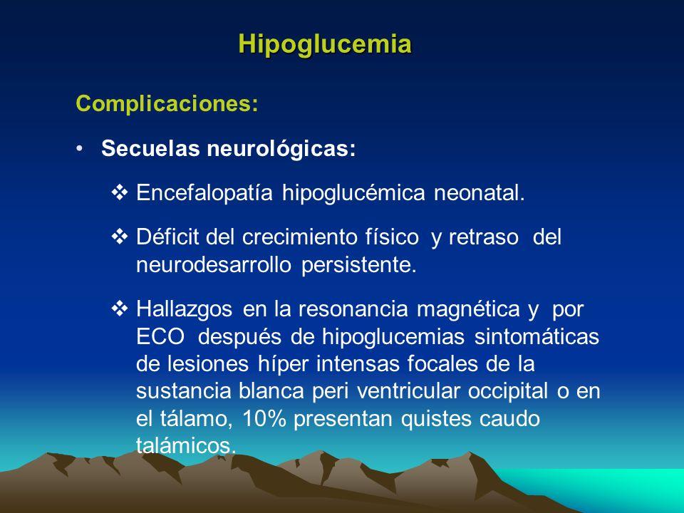 Hipoglucemia Complicaciones: Secuelas neurológicas: