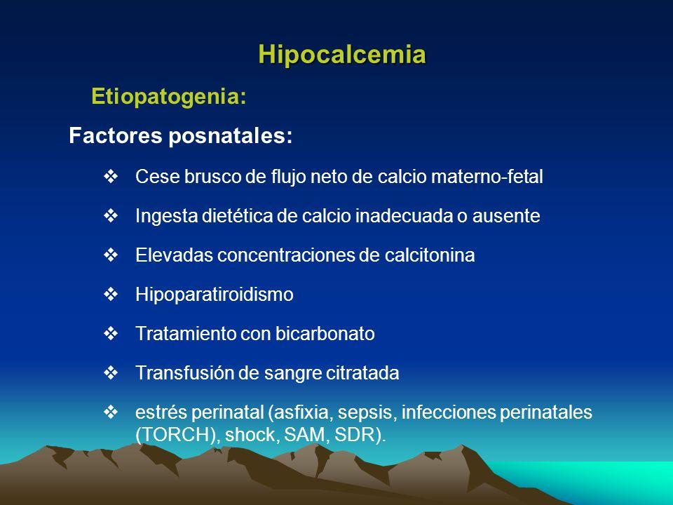 Hipocalcemia Etiopatogenia: Factores posnatales: