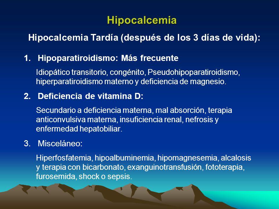 Hipocalcemia Tardía (después de los 3 días de vida):