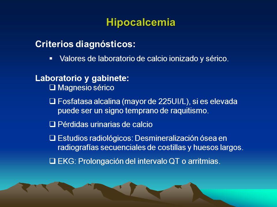 Hipocalcemia Criterios diagnósticos: Laboratorio y gabinete: