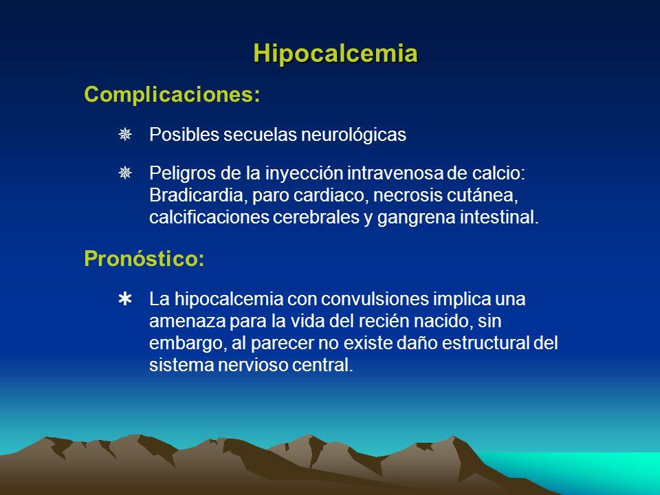 Hipocalcemia Complicaciones: Pronóstico:
