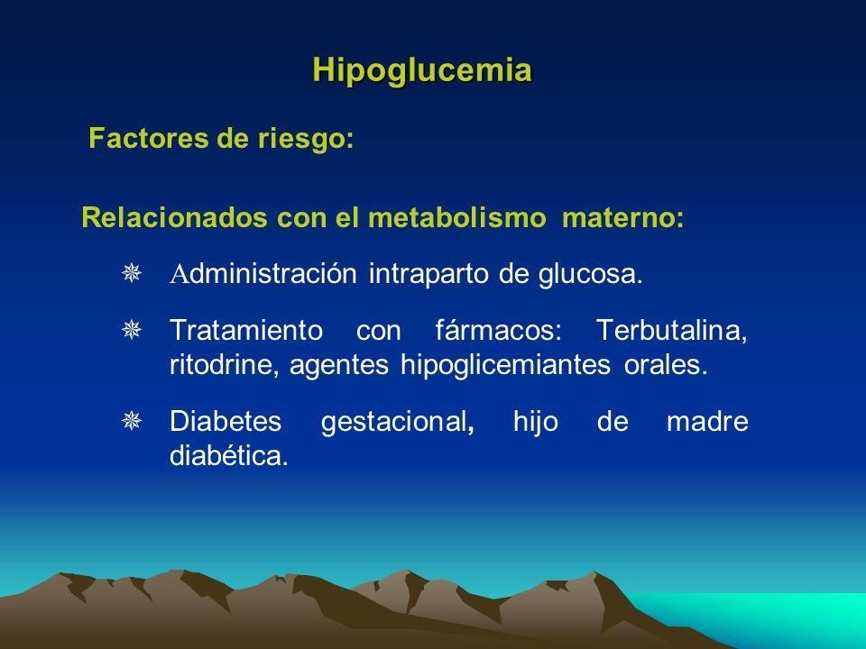 Hipoglucemia Factores de riesgo: