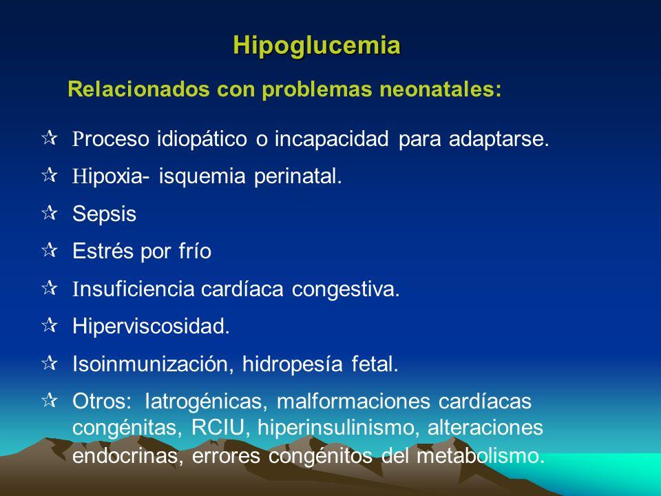 Hipoglucemia Relacionados con problemas neonatales: