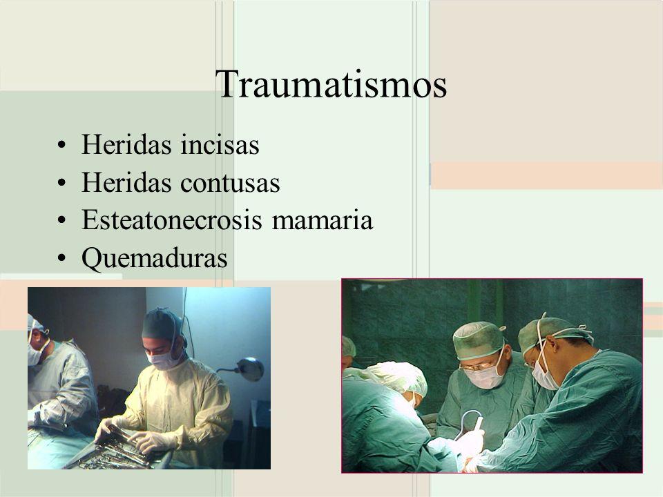 Traumatismos Heridas incisas Heridas contusas Esteatonecrosis mamaria