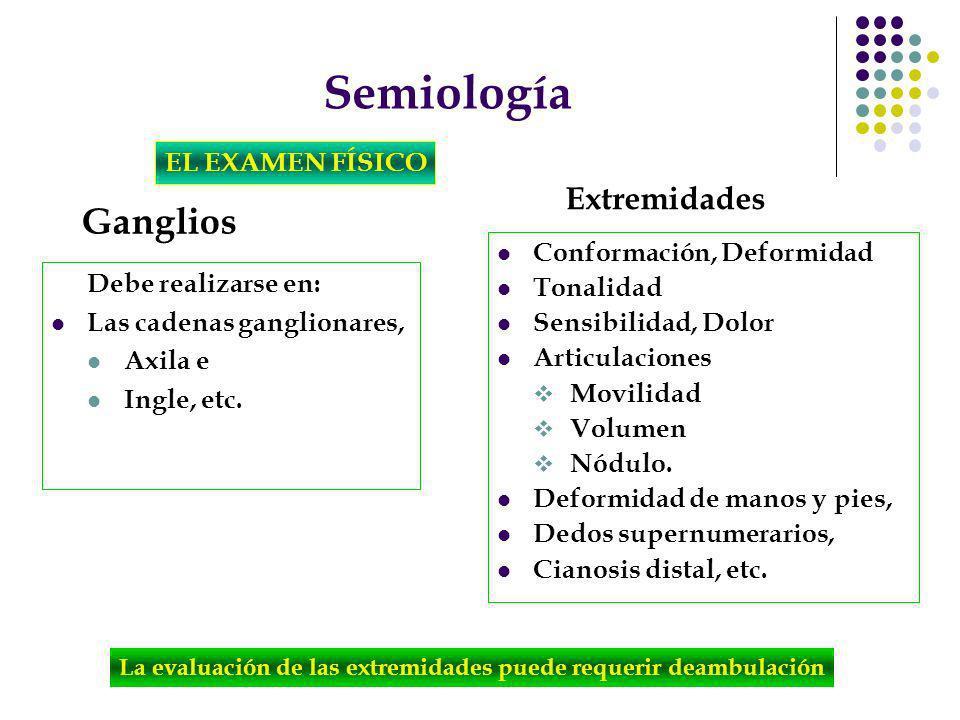 Semiología Ganglios Extremidades EL EXAMEN FÍSICO