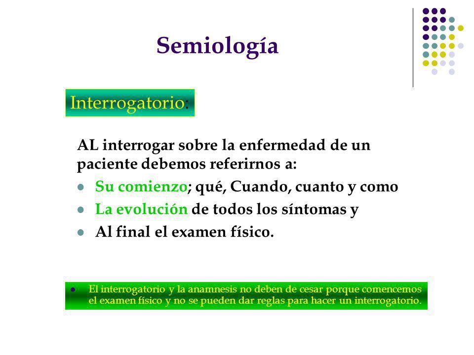 Semiología Interrogatorio: