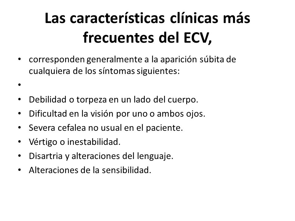 Las características clínicas más frecuentes del ECV,