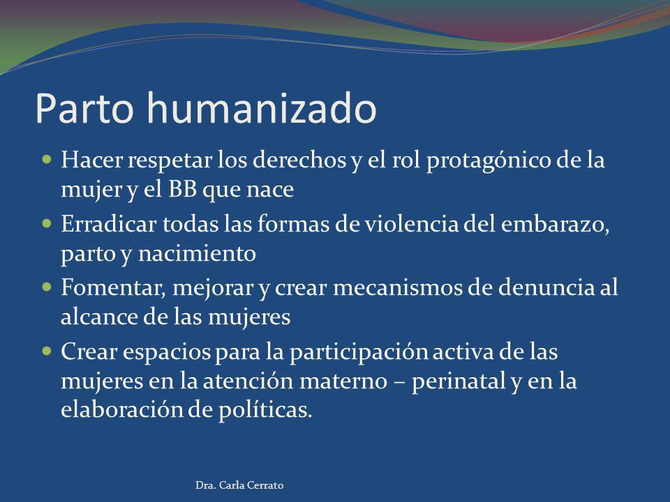 Parto humanizado Hacer respetar los derechos y el rol protagónico de la mujer y el BB que nace.