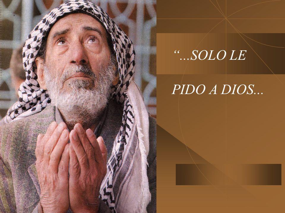 ...SOLO LE PIDO A DIOS...