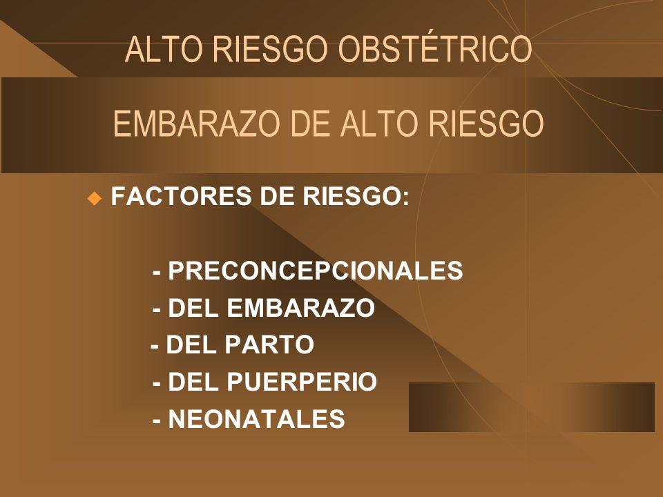 ALTO RIESGO OBSTÉTRICO EMBARAZO DE ALTO RIESGO