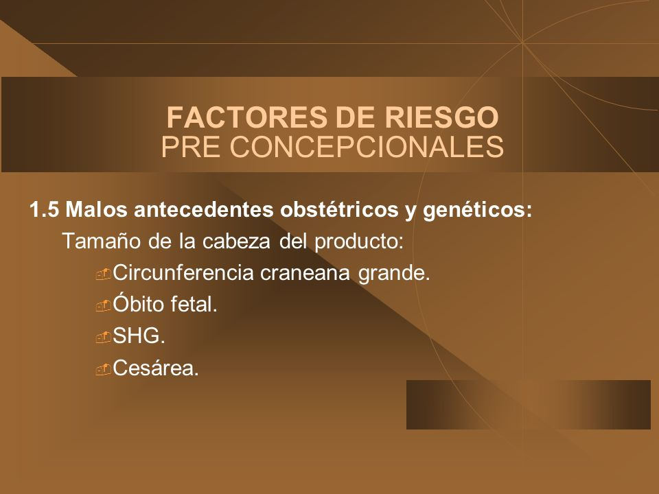 FACTORES DE RIESGO PRE CONCEPCIONALES