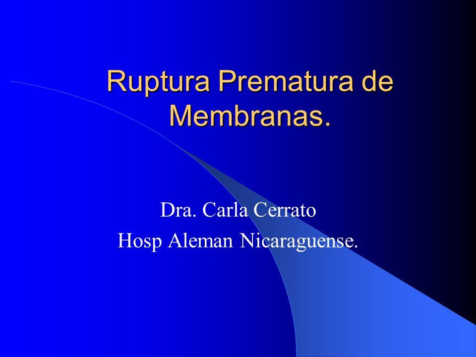 Ruptura Prematura de Membranas.