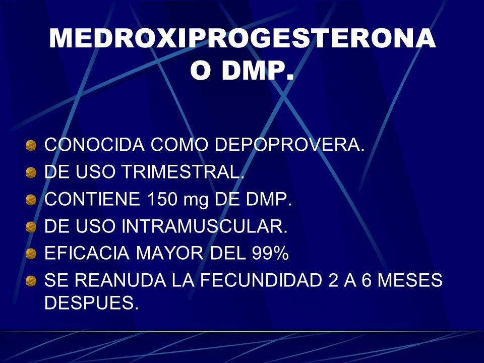 MEDROXIPROGESTERONA O DMP.