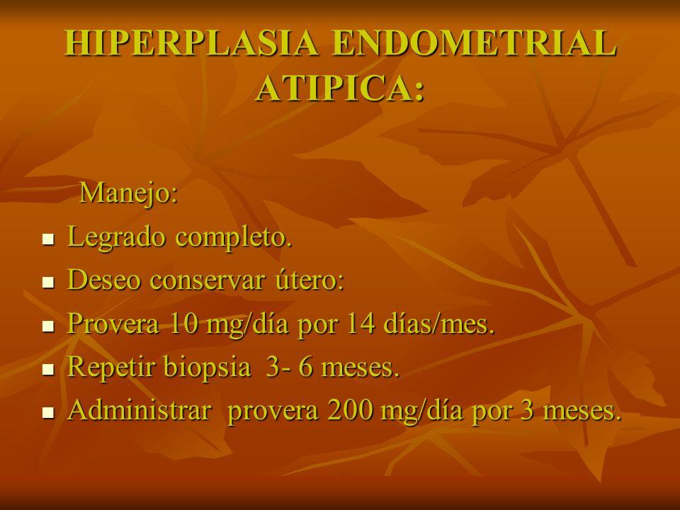 HIPERPLASIA ENDOMETRIAL ATIPICA: