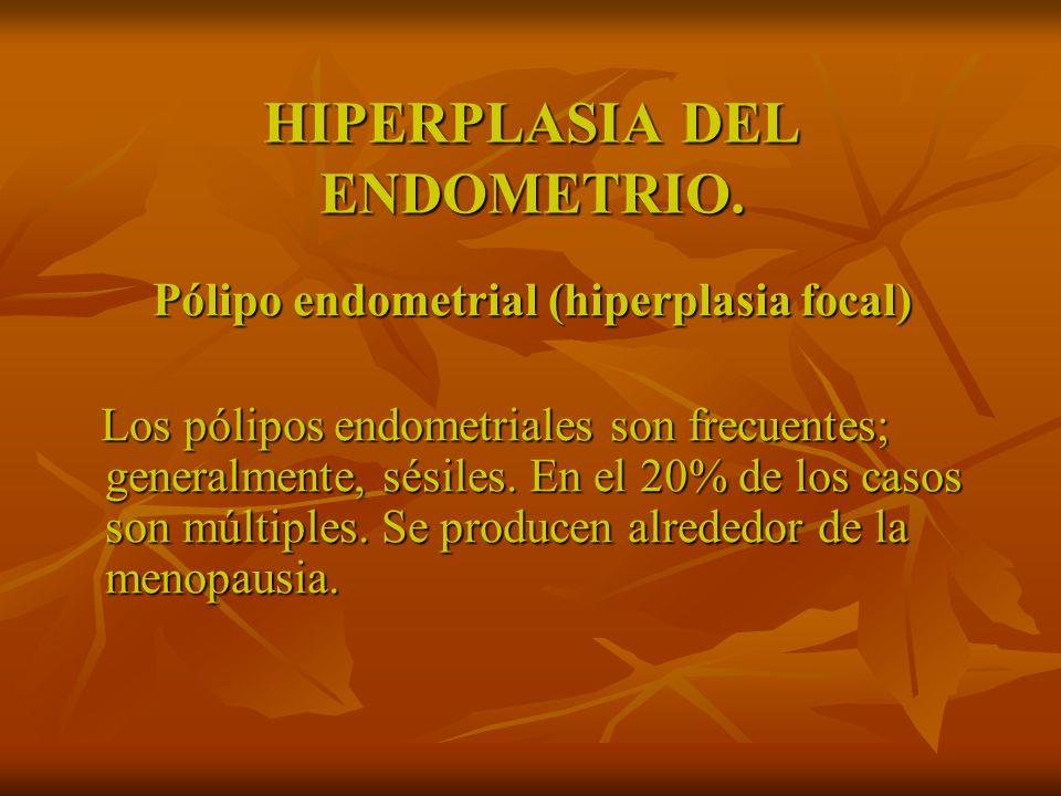 HIPERPLASIA DEL ENDOMETRIO.