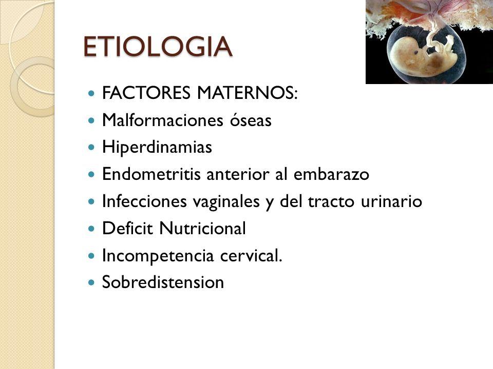 ETIOLOGIA FACTORES MATERNOS: Malformaciones óseas Hiperdinamias