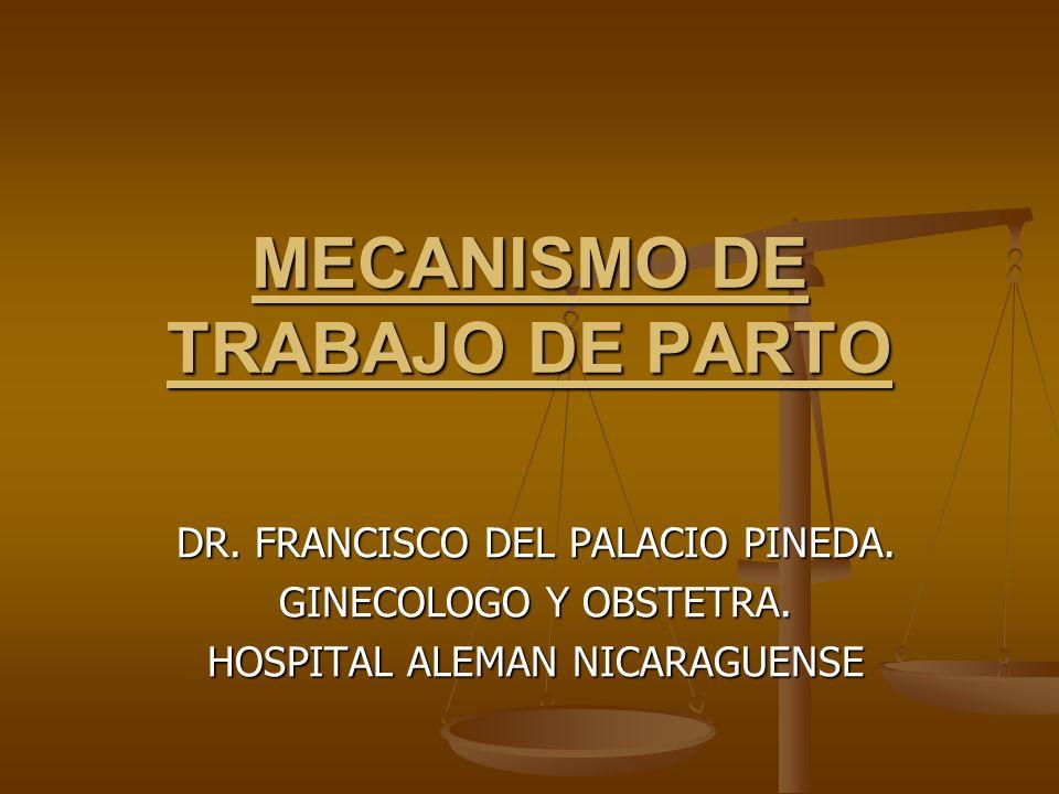 MECANISMO DE TRABAJO DE PARTO