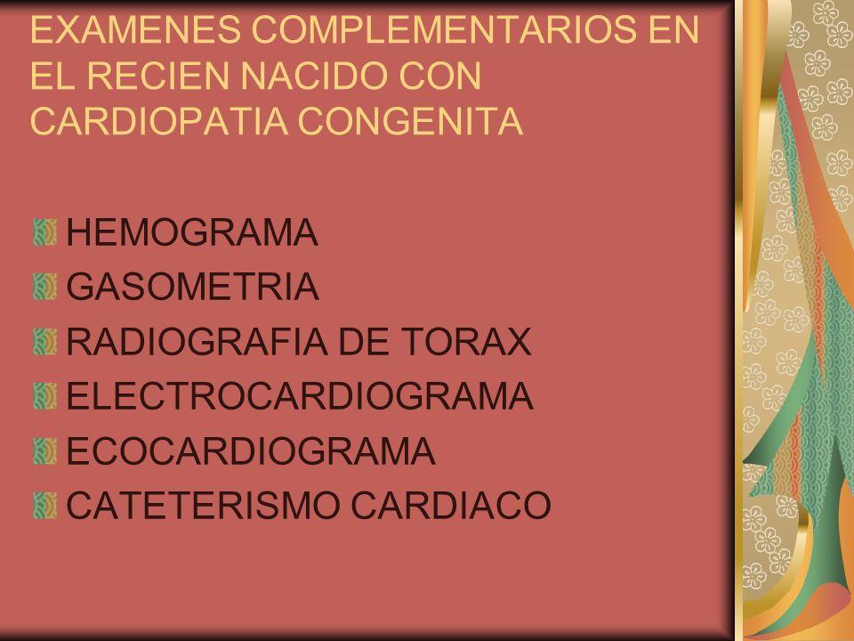 EXAMENES COMPLEMENTARIOS EN EL RECIEN NACIDO CON CARDIOPATIA CONGENITA