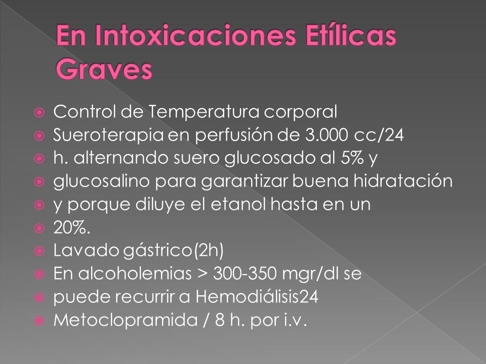 En Intoxicaciones Etílicas Graves