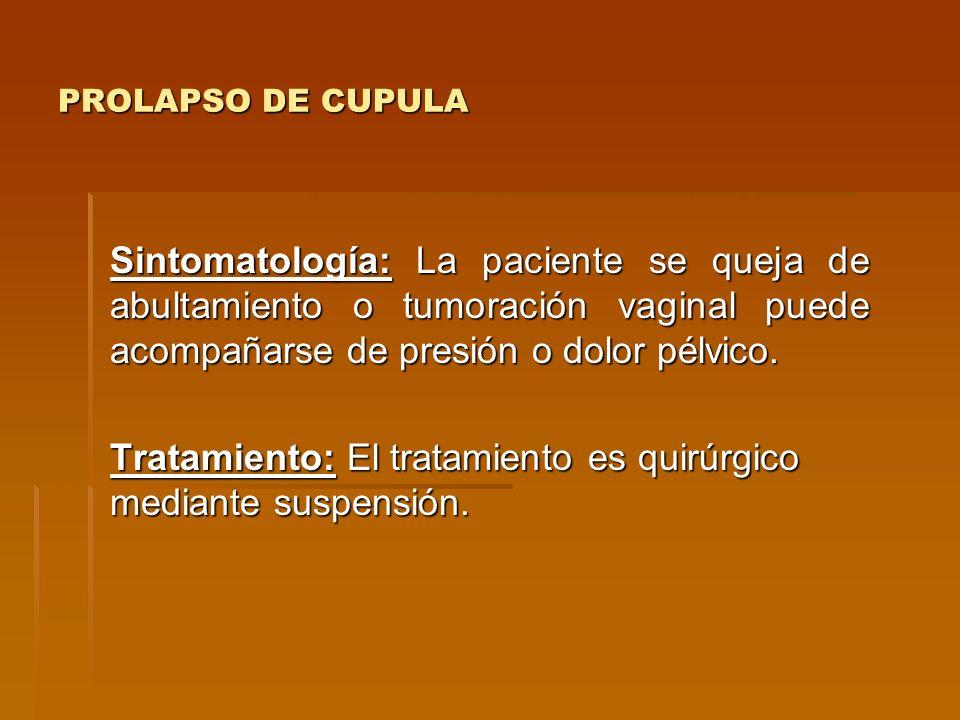 Tratamiento: El tratamiento es quirúrgico mediante suspensión.