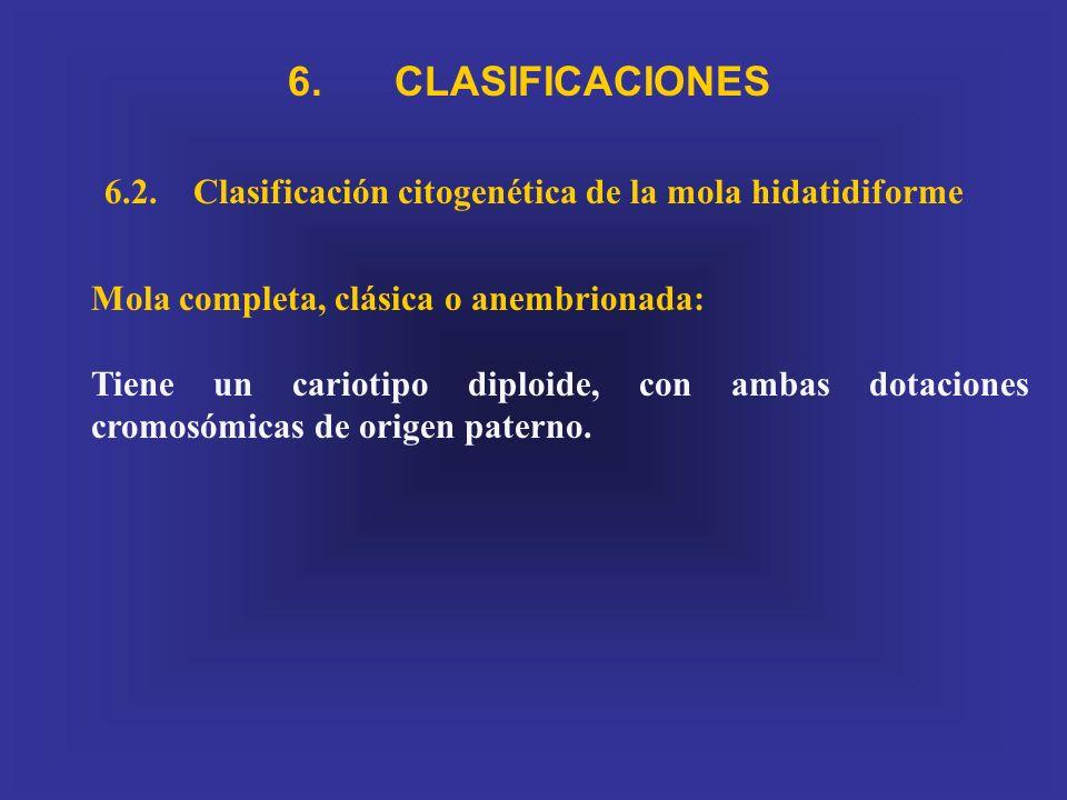 6.2. Clasificación citogenética de la mola hidatidiforme